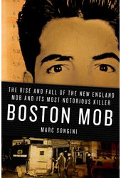 Boston Mob: The Rise and Fall of the New England