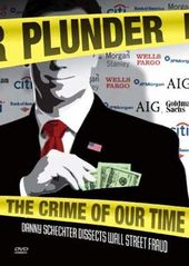 Plunder: The Crime of Our Time - Danny Schlecter