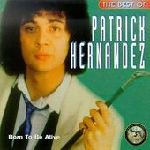 The Best of Patrick Hernandez: Born to Be Alive