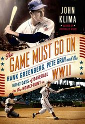 Baseball - The Game Must Go On: Hank Greenberg,