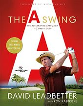 "Golf - The ""A"" Swing: The Alternative Approach to"