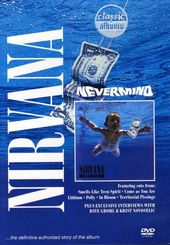 Nirvana - Classic Albums: Nevermind