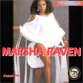 The Best of Marsha Raven: Catch Me (I'm Falling