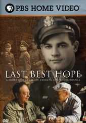 Last Best Hope: A True Story of Escape, Evasion,