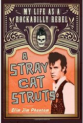 The Stray Cats - A Stray Cat Struts: My Life As a