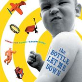 The Bottle Let Me Down: Songs for Bumpy Wagon