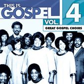 This Is Gospel, Volume 4: Great Gospel Choirs