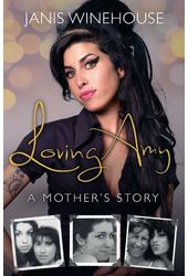 Amy Winehouse - Loving Amy: A Mother's Story