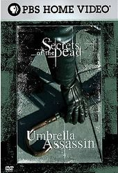 Secrets Of The Dead - Umbrella Assassin
