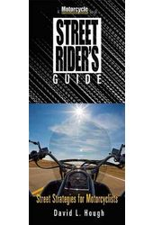 Street Rider's Guide: Street Strategies for