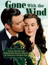 Gone With the Wind: Trivia, Secrets, and