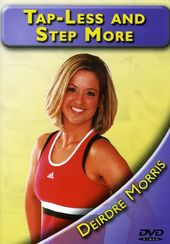 Deirdre Morris - Tap Less And Step More