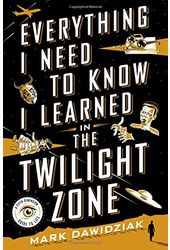 The Twilight Zone - Everything I Need to Know I