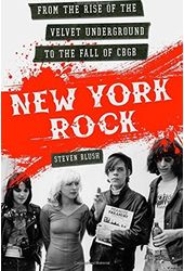 New York Rock: From the Rise of The Velvet