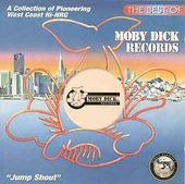 The Best of Moby Dick Records: Jump Shout