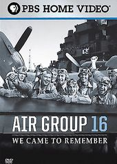 PBS - WWII: Air Group 16 - We Came To Remember