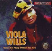 The Best of Viola Wills: Gonna Get Along Without