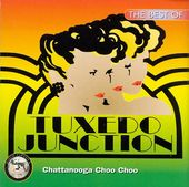 Best of Tuxedo Junction: Chattanooga Choo Choo
