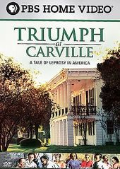 Triumph at Carville - A Tale of Leprosy in America