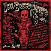 The Executioner's Last Songs, Volume 2 (2-CD)
