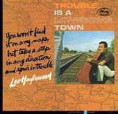 Trouble Is A Lonesome Town (2LPs)