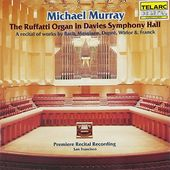 The Ruffati Organ in Davis Symphony Hall -