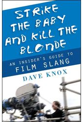 Strike The Baby And Kill The Blonde: An Insider's