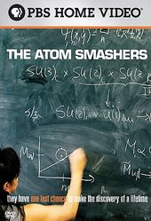 Independent Lens - The Atom Smashers