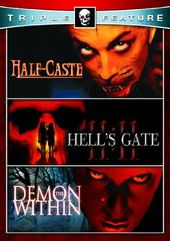 Half-Caste / Demon Within / Hell's Gate 11:11
