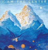 I Am the Center: Private Issue New Age Music in