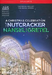 A Christmas Celebration: The Nutcracker / Hansel