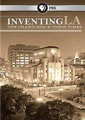 Inventing LA: The Chandlers and Their Times