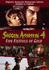 Shogun Assassin 4 - Five Fistsfuls of Gold