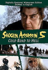 Shogun Assassin 5 - Cold Road to Hell