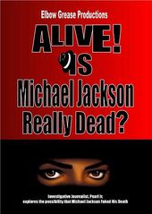 Michael Jackson - Alive! Is Michael Jackson