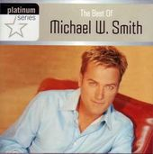The Best of Michael W. Smith: Platinum Series