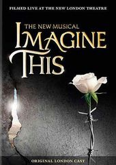 Imagine This: The New Musical (Original London