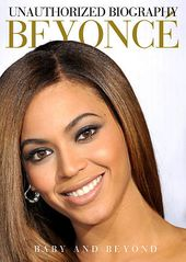 Unauthorized Biography - Beyoncé: Baby and Beyond