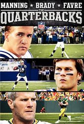 Football - The Quarterbacks: Manning, Brady and