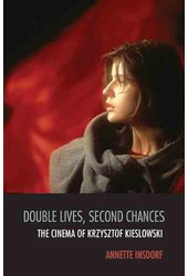 Double Lives, Second Chances: The Cinema of