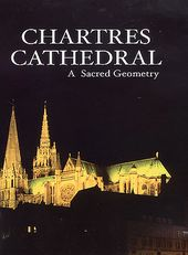 Chartres Cathedral - A Sacred Geometry