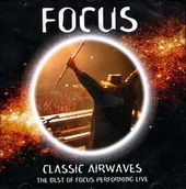Classic Airwaves: The Best Of Focus Live