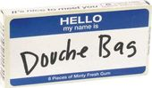 Funny Gum - Hello, My Name is Douche Bag
