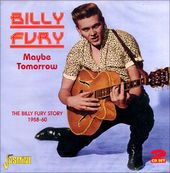 Maybe Tomorrow: The Billy Fury Story 1958-1960