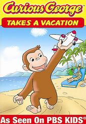 Curious George: Takes a Vacation and Discovers