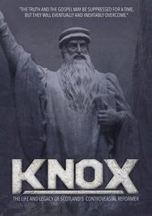 Knox - The Life and Legacy of Scotland's