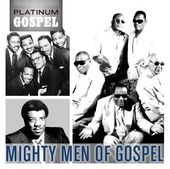 Platinum Gospel: The Mighty Men of Gospel