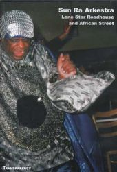 Sun Ra Arkestra - Lone Star Roadhouse and African