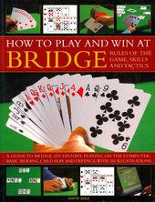 Card Games/Bridge: How to Play and Win at Bridge: