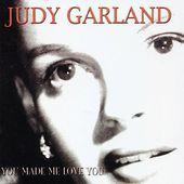 You Made Me Love You: 20 Classics